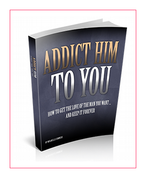 How To Addict Him To You