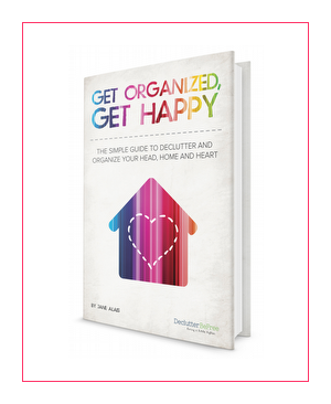 Get organized, Get happy
